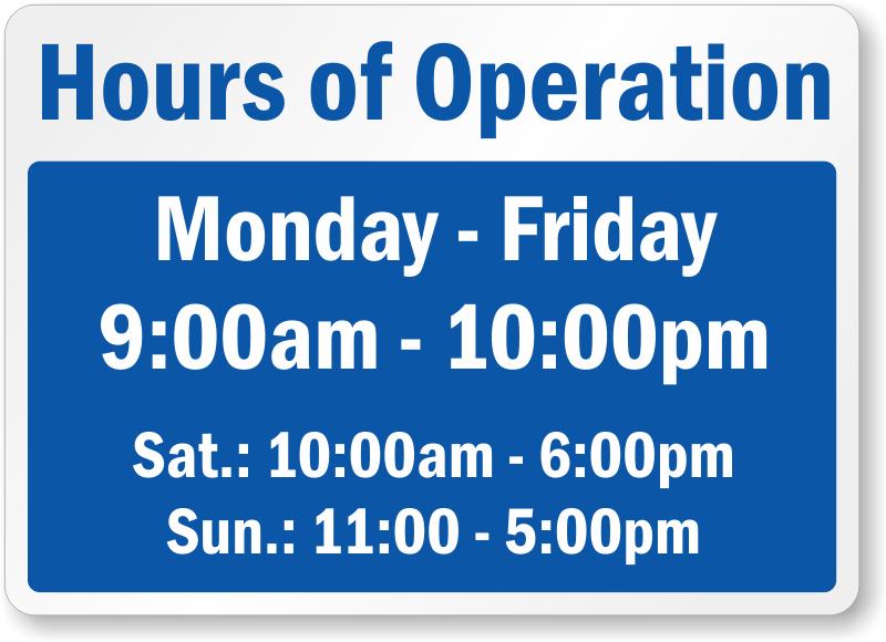 8fe6eb5d020d Hours of Operation Sign  Give Visitors the Hours Your Services are Available